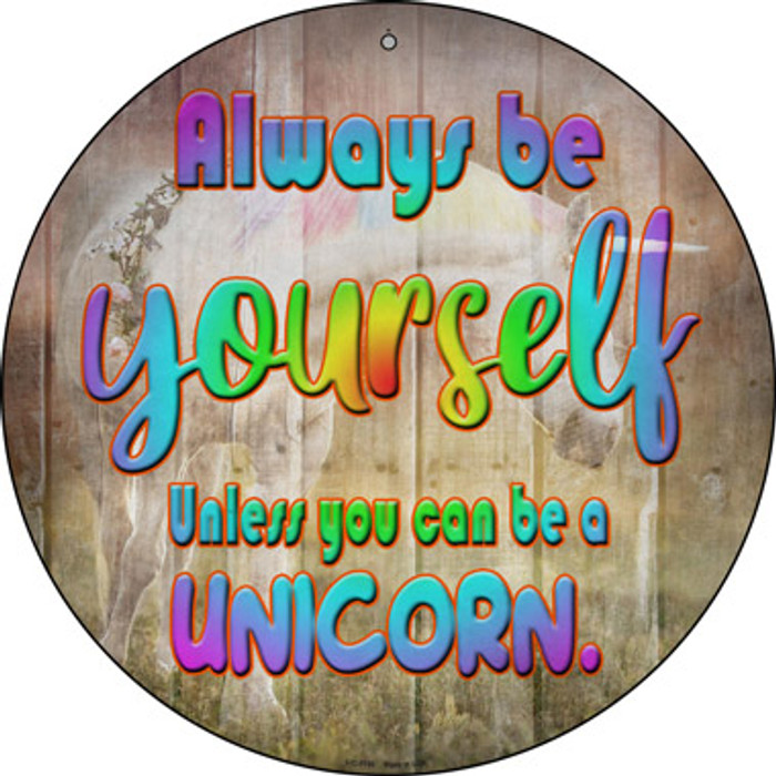 Be Yourself Novelty Small Metal Circular Sign UC-1156