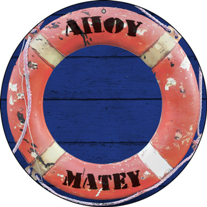 Ahoy Matey Novelty Small Metal Circular Sign UC-1157