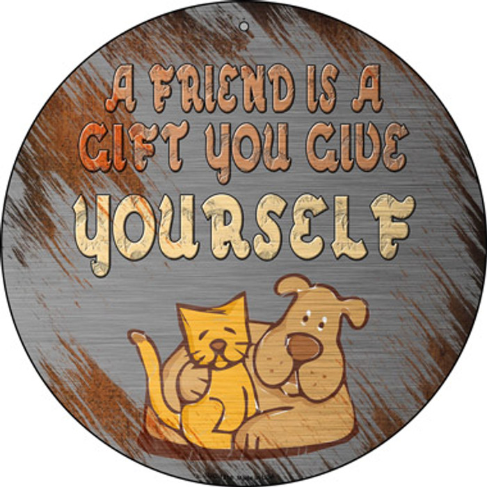 A Friend Is A Gift Novelty Small Metal Circular Sign UC-1218