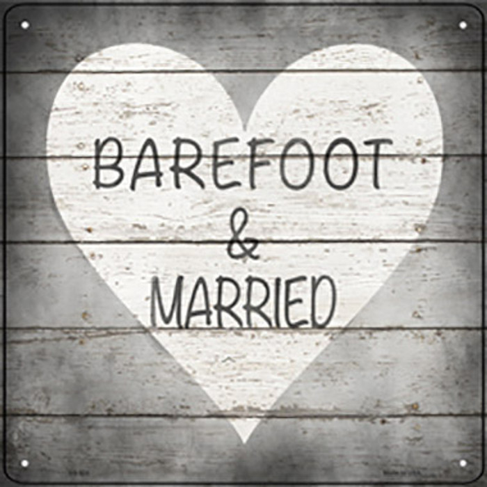 Barefoot and Married Novelty Metal Square Sign SQ-935