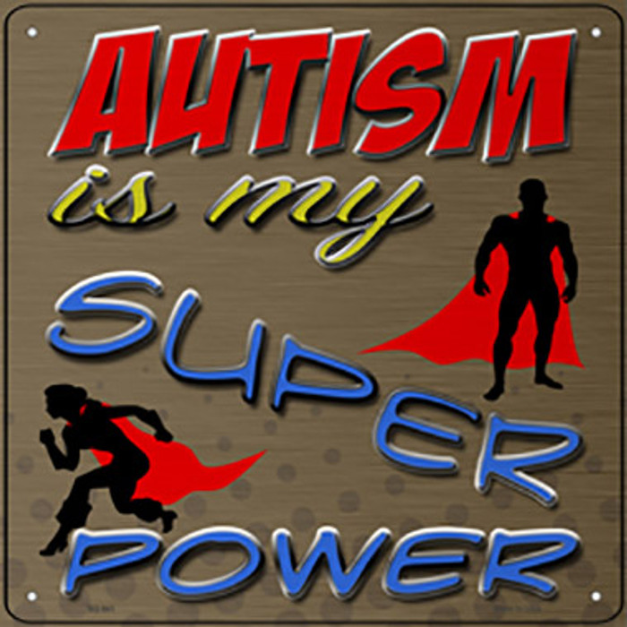 Autism Super Power Novelty Metal Square Sign SQ-941