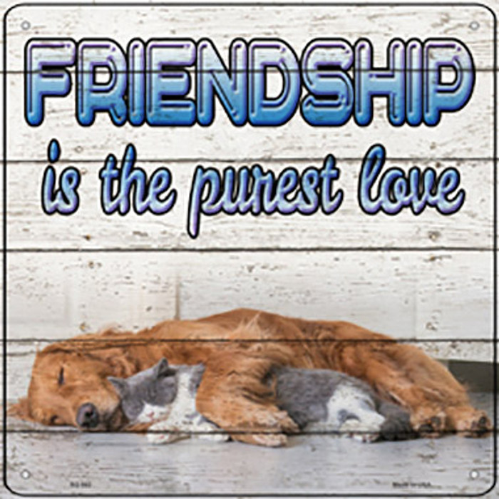 Pet Friendship Novelty Metal Square Sign SQ-942