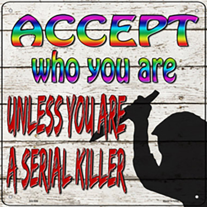 Accept Who You Are Novelty Metal Square Sign SQ-999