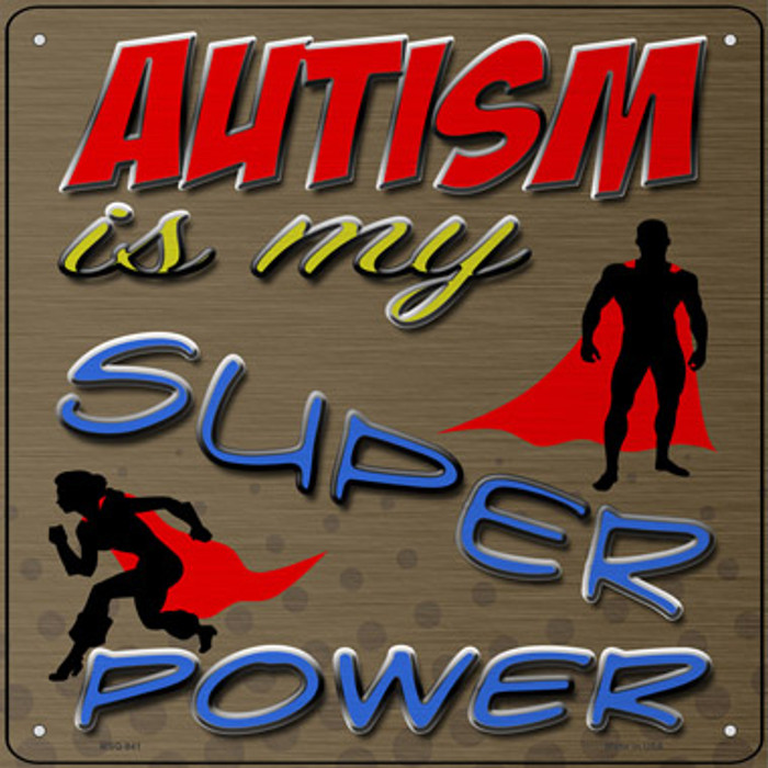Autism Super Power Novelty Mini Metal Square Sign MSQ-941