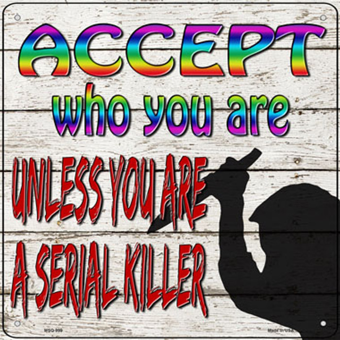Accept Who You Are Novelty Mini Metal Square Sign MSQ-999