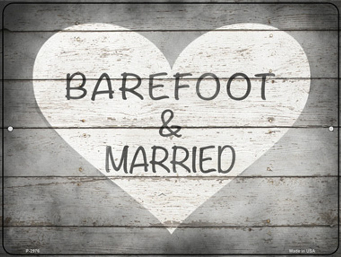 Barefoot & Married Novelty Metal Parking Sign P-2976