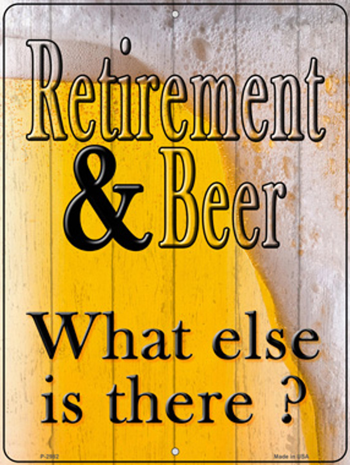 Retirement & Beer Novelty Metal Parking Sign P-2982