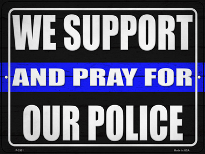 Support and Pray Blue Line Novelty Metal Parking Sign P-2991