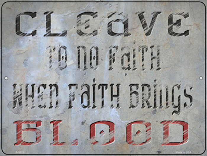 When Faith Brings Blood Novelty Metal Parking Sign P-3011