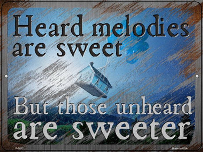 Heard Melodies are Sweet Novelty Metal Parking Sign P-3012