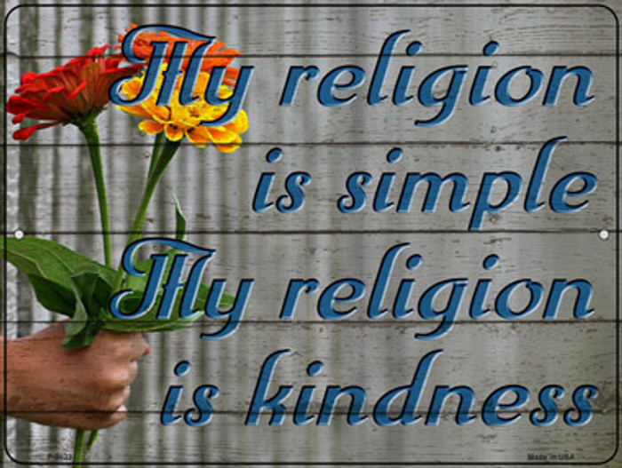Thy Religion is Kindness Novelty Metal Parking Sign P-3023