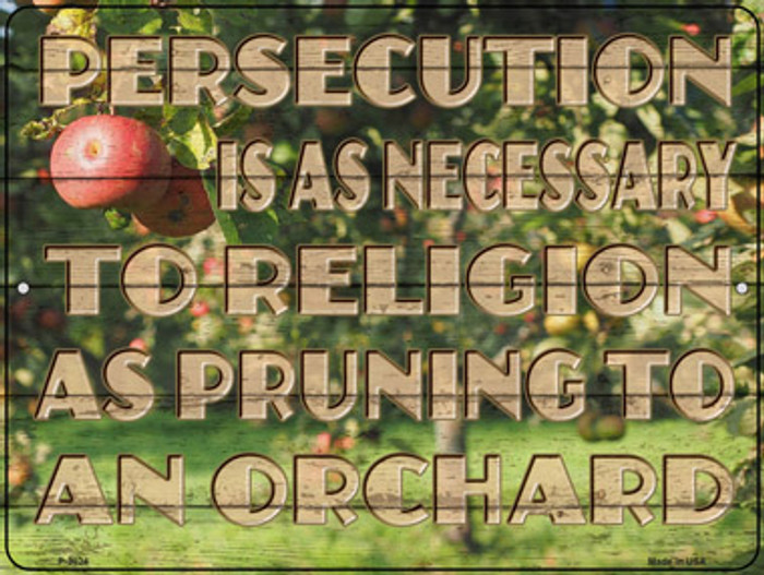 Persecution Is As Necessary Novelty Metal Parking Sign P-3024
