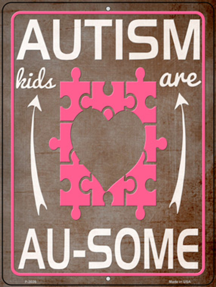 Autism Kids Are AU Some Novelty Metal Parking Sign P-3026