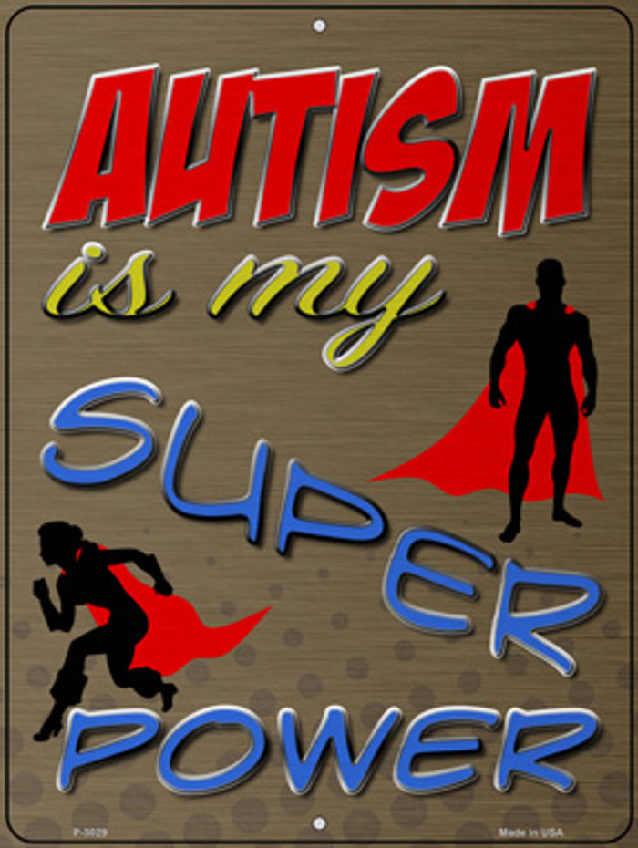 Autism Is My Super Power Novelty Metal Parking Sign P-3029