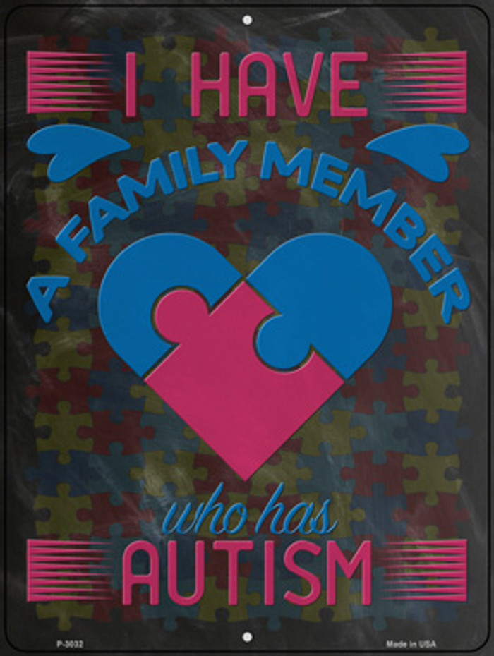 A Family Member Who Has Autism Novelty Metal Parking Sign P-3032