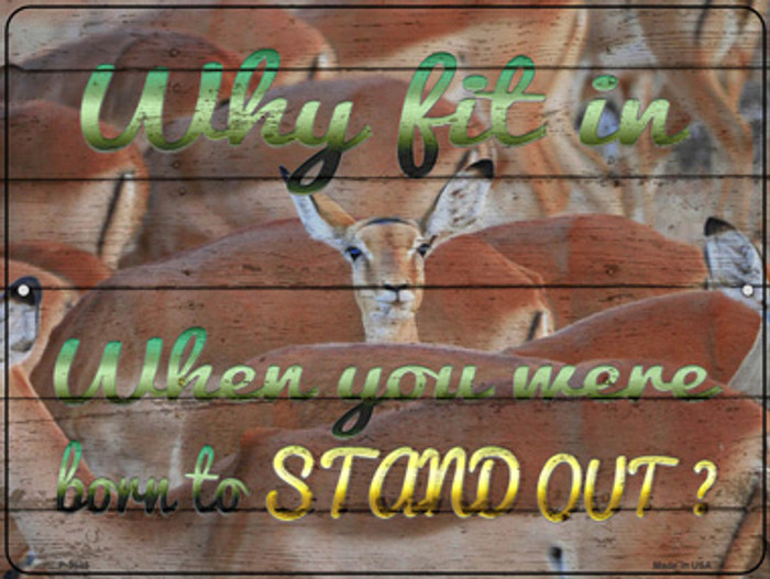 Born To Stand Out Novelty Metal Parking Sign P-3045