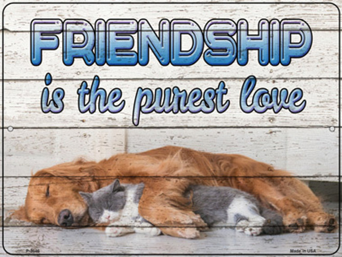 Friendship Is The Purest Love Novelty Metal Parking Sign P-3046