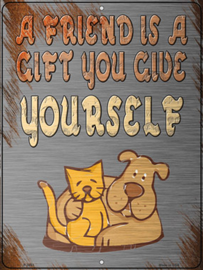 A Gift You Give Yourself Novelty Metal Parking Sign P-3051