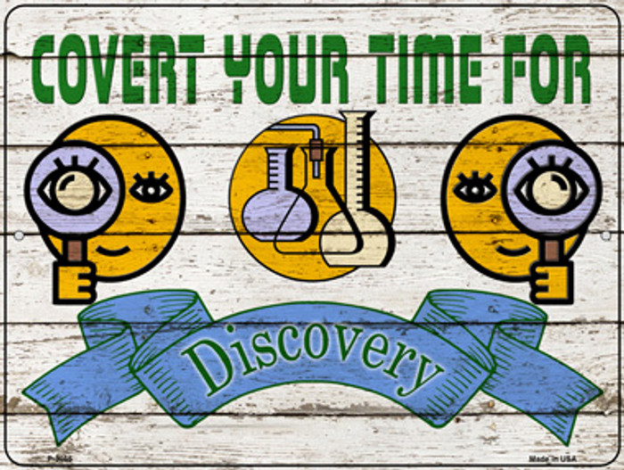 Covert Your Time For Discovery Novelty Metal Parking Sign P-3065