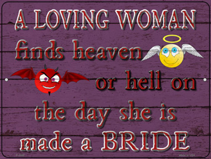 A Loving Woman Finds Heaven Or Hell Novelty Metal Parking Sign P-3086