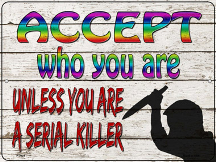 Accept Who You Are Novelty Metal Parking Sign P-3108