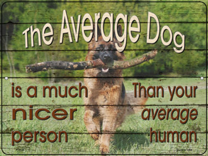The Average Dog Novelty Metal Parking Sign P-3145