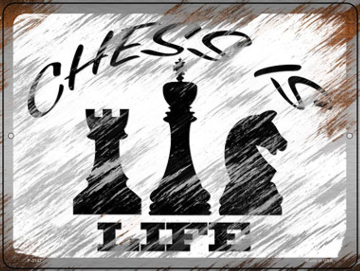 Chess Is Life Novelty Metal Parking Sign P-3147