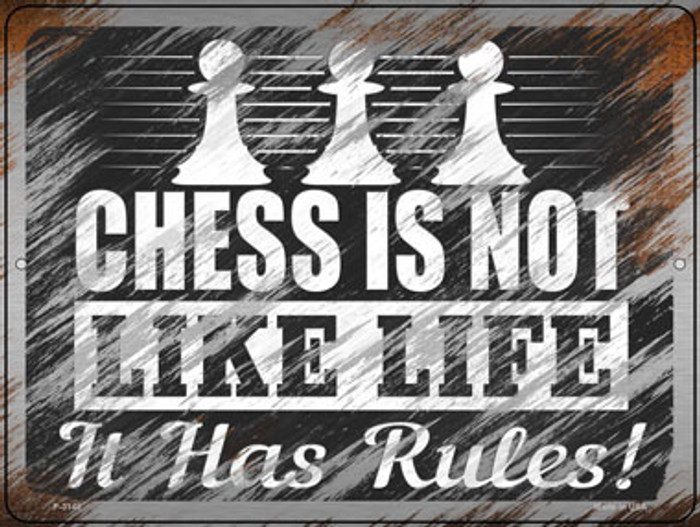 Chess Is Not Like Life Novelty Metal Parking Sign P-3148