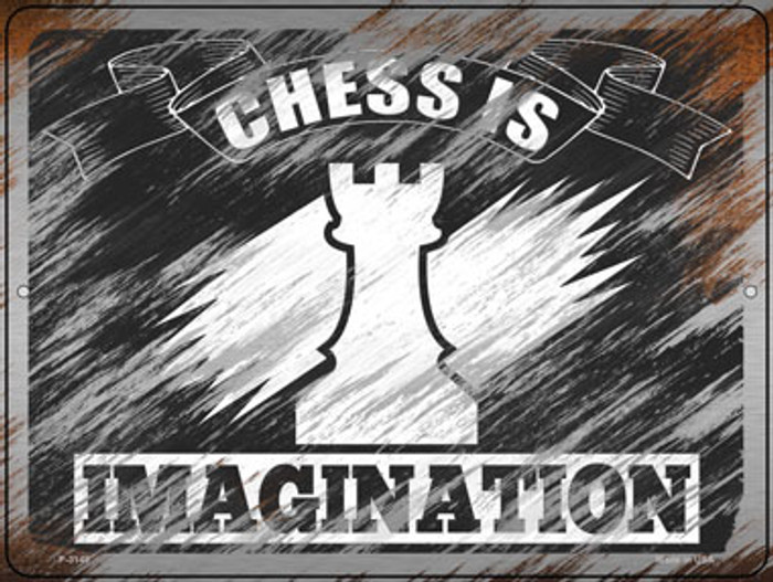 Chess Is Imagination Novelty Metal Parking Sign P-3149