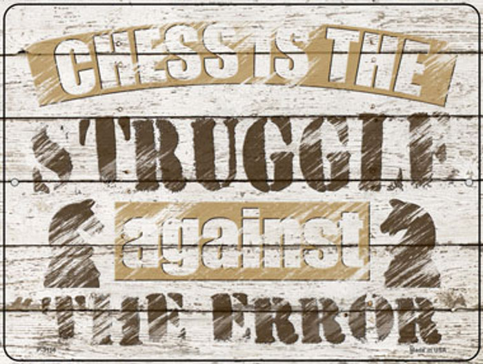 Chess Is The Struggle Novelty Metal Parking Sign P-3156