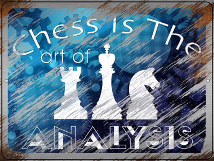 Chess Is The Art Of Analysis Novelty Metal Parking Sign P-3157