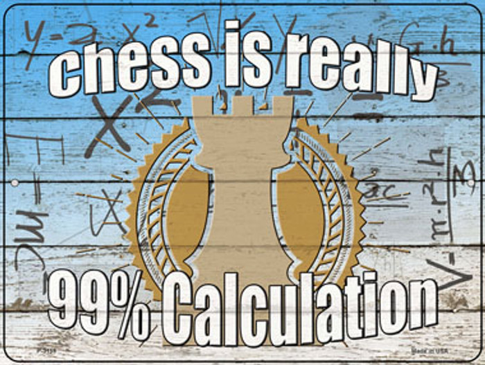 Chess Ninety Nine Percent Calculation Novelty Metal Parking Sign P-3159