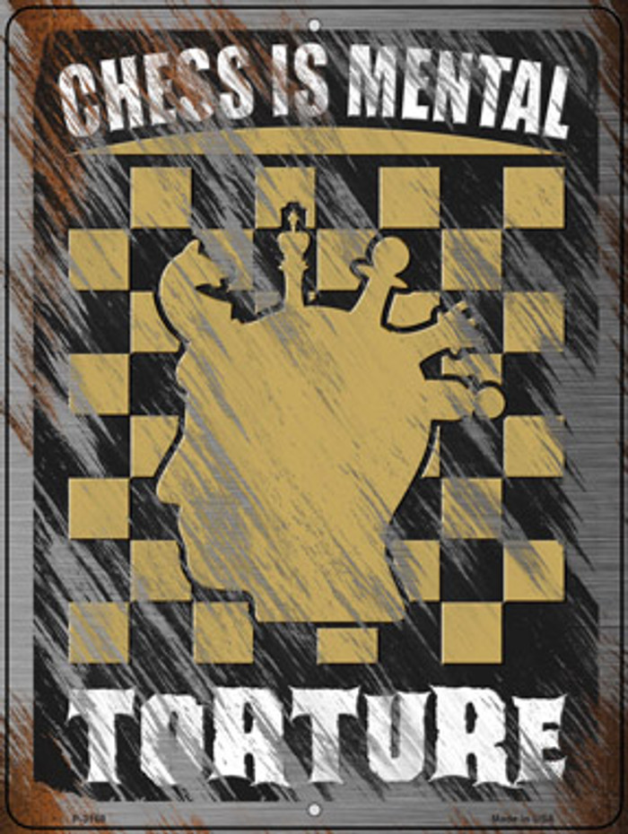 Chess Is Mental Torture Novelty Metal Parking Sign P-3160