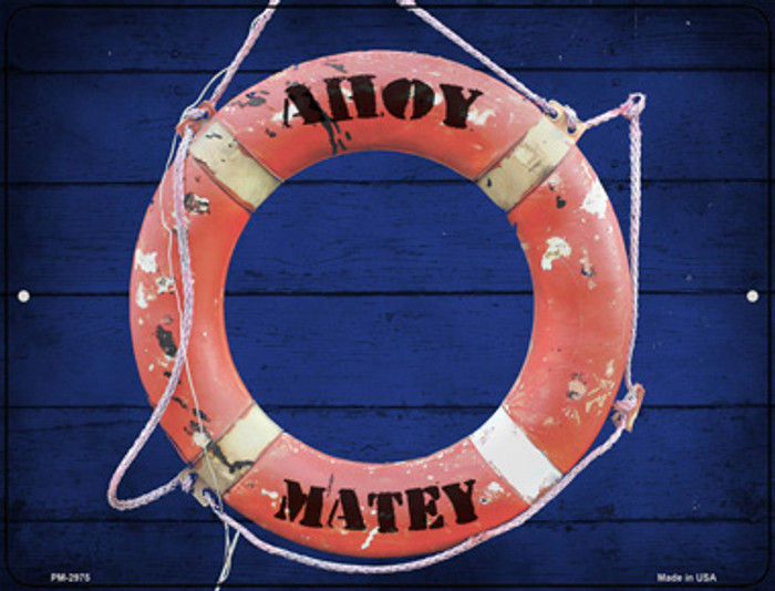 Ahoy Matey Novelty Mini Metal Parking Sign PM-2975