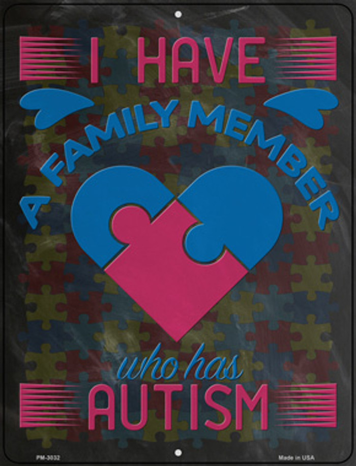 A Family Member Who Has Autism Novelty Mini Metal Parking Sign PM-3032