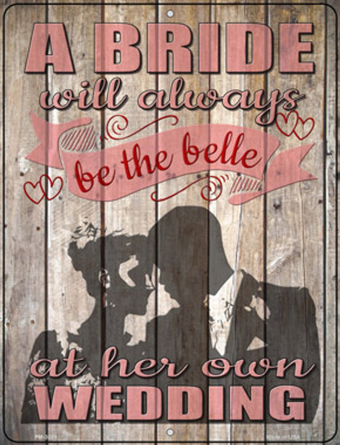 A Bride Will Always Be The Belle Novelty Mini Metal Parking Sign PM-3088