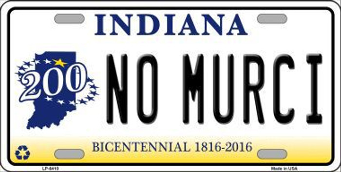 No Murci Indiana Novelty Metal License Plate