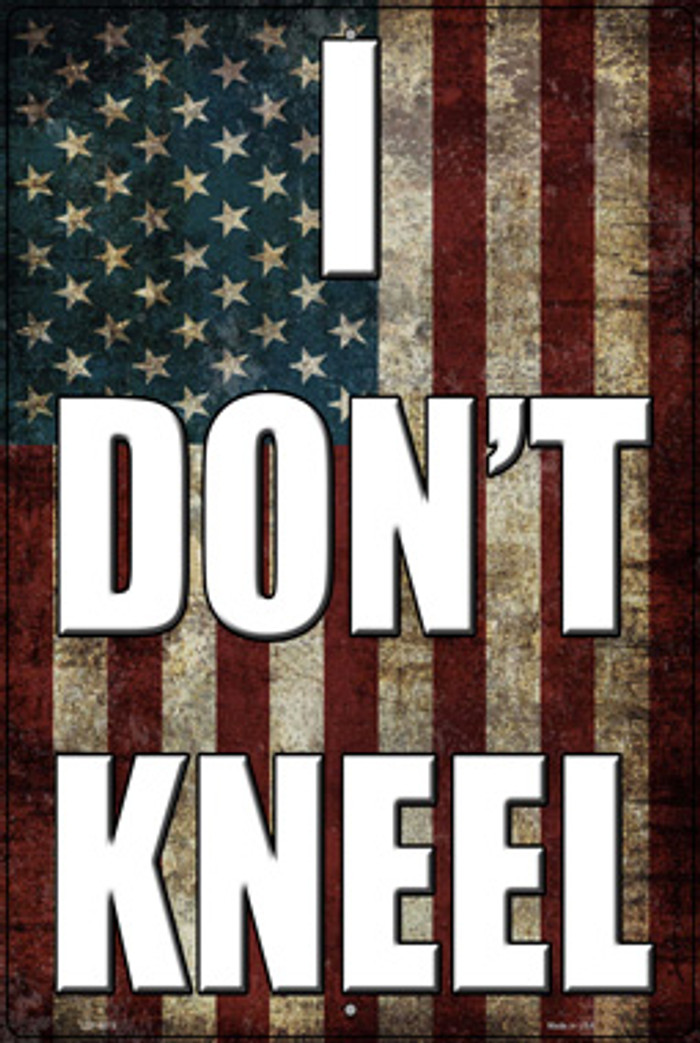 I Dont Kneel Novelty Large Metal Parking Sign LGP-2978