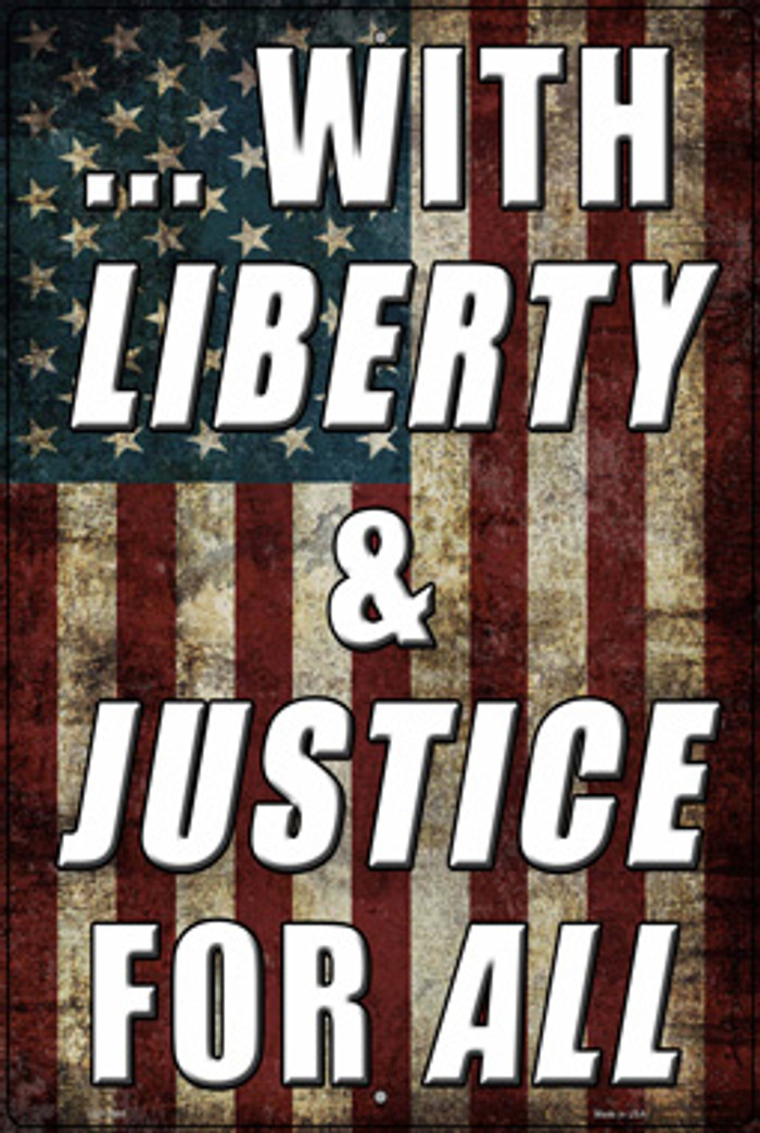 Liberty & Justice For All Novelty Large Metal Parking Sign LGP-2980