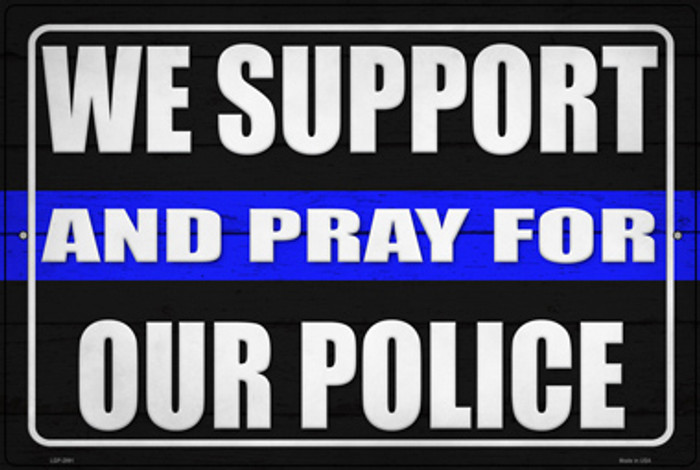 Support and Pray Blue Line Novelty Large Metal Parking Sign LGP-2991