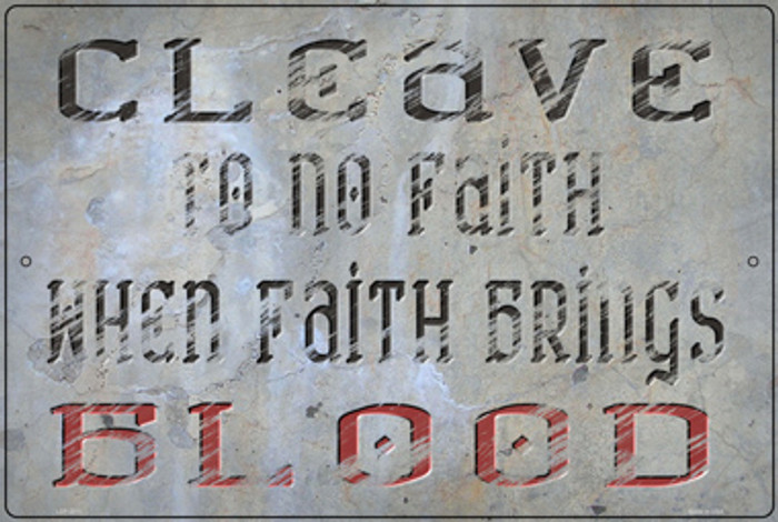 When Faith Brings Blood Novelty Large Metal Parking Sign LGP-3011