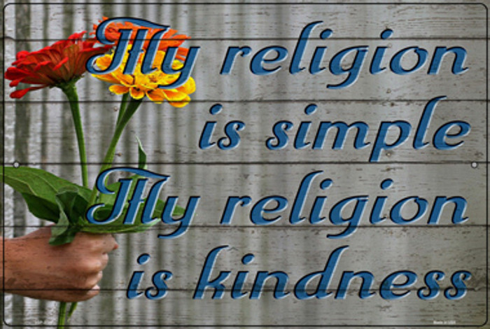Thy Religion is Kindness Novelty Large Metal Parking Sign LGP-3023