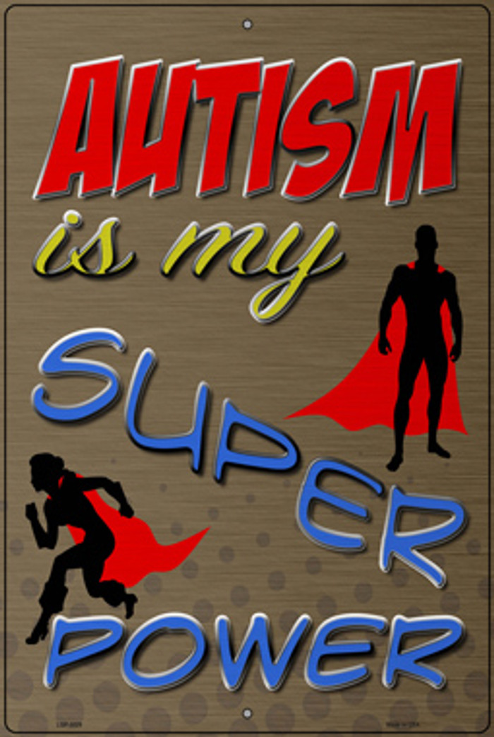 Autism Is My Super Power Novelty Large Metal Parking Sign LGP-3029