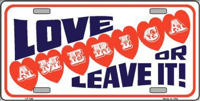 Love America Or Leave It Metal Novelty License Plate