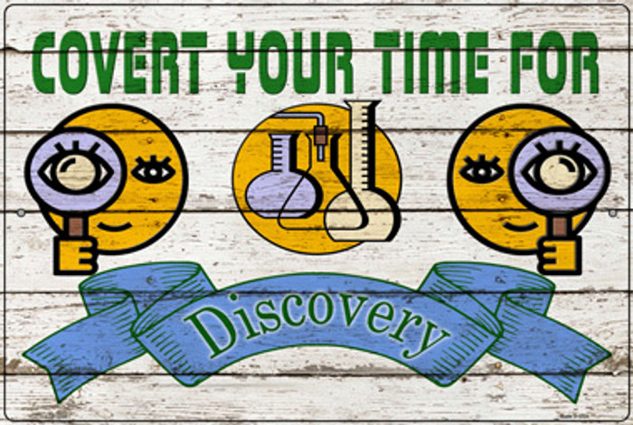 Covert Your Time For Discovery Novelty Large Metal Parking Sign LGP-3065