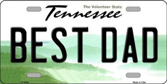 Best Dad Tennessee Novelty Metal License Plate