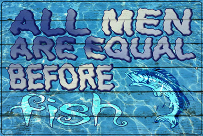 All Men Are Equal Before Fish Novelty Large Metal Parking Sign LGP-3112