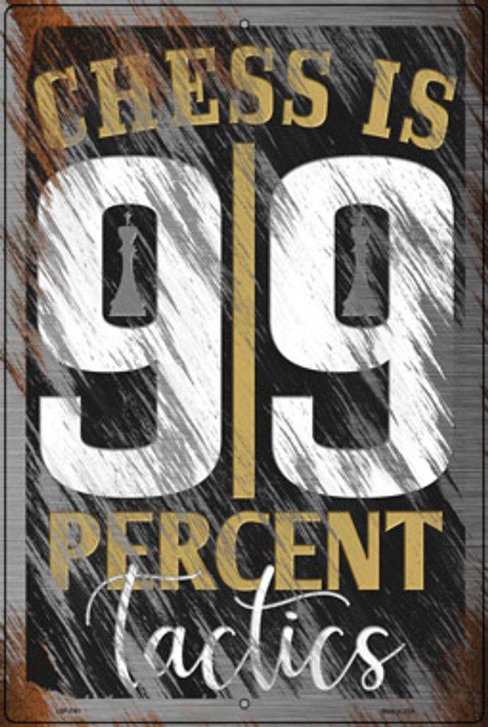 Chess Is Ninety Nine Percent Tactics Novelty Large Metal Parking Sign LGP-3161