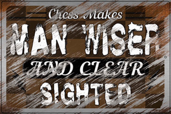 Chess Makes Man Wiser Novelty Large Metal Parking Sign LGP-3163