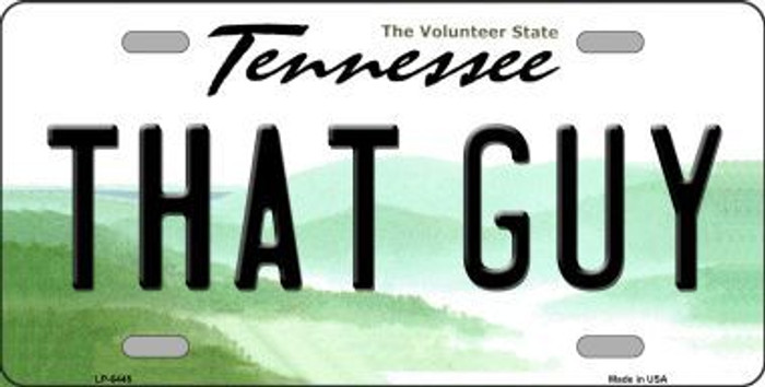 That Guy Tennessee Novelty Metal License Plate